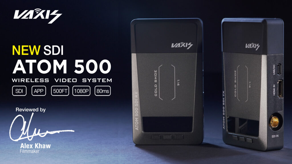 The New Vaxis Atom 500 SDI Wireless Video Transmitter. Find out if this is better than the Atom 500.